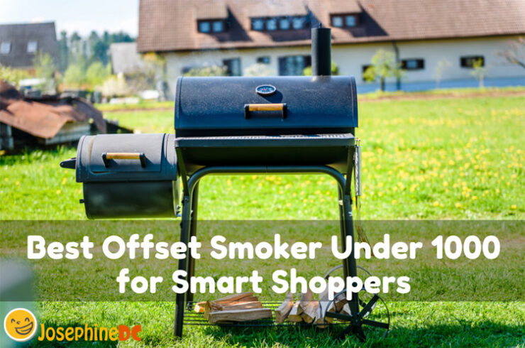 Best Offset Smoker Under 1000 for Smart Shoppers