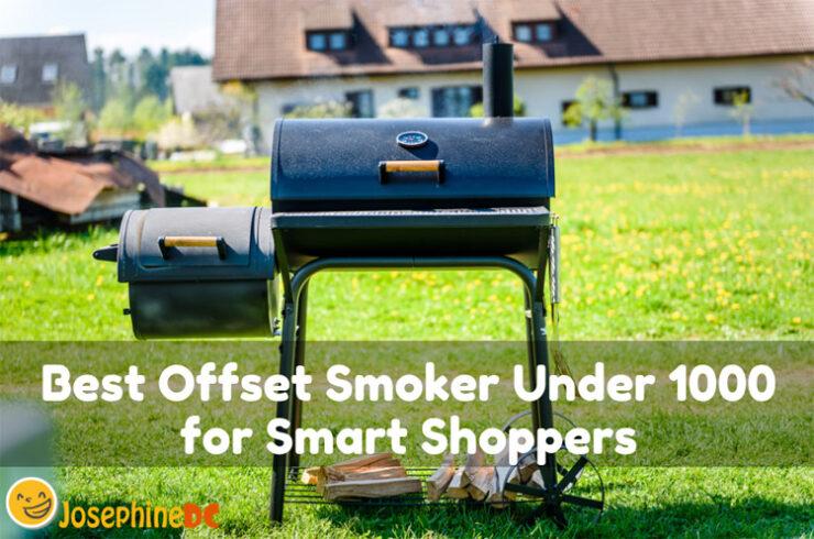 Best Offset Smoker Under 1000 for Smart Shoppers