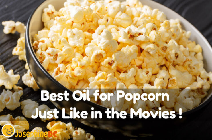 Best Oil for Popcorn: Just Like in the Movies!