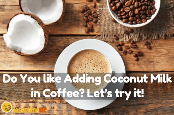 Do You like Adding Coconut Milk in Coffee? Let's try it!
