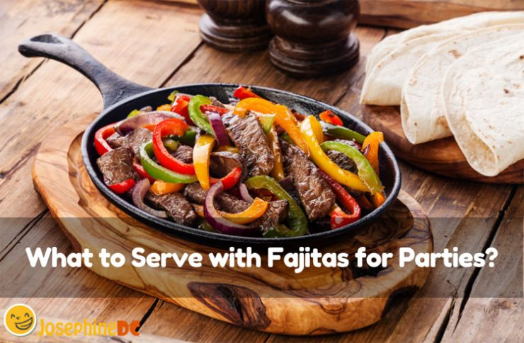 Do you want to make your own Fajitas? Know what to serve with fajitas when hosting a party. Make healthy food a favorite part of your night. Read on!