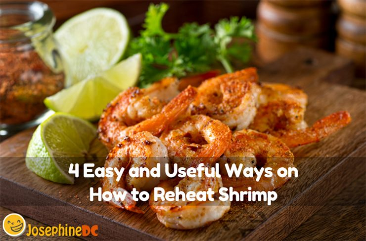 Easy and Useful Ways on How to Reheat Shrimp