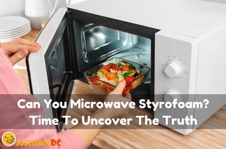 Can You Microwave Styrofoam? Time To Uncover The Truth