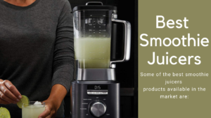 Best Smoothie Juicers