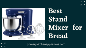 Best Stand Mixer for Bread