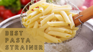 Best Pasta Strainer