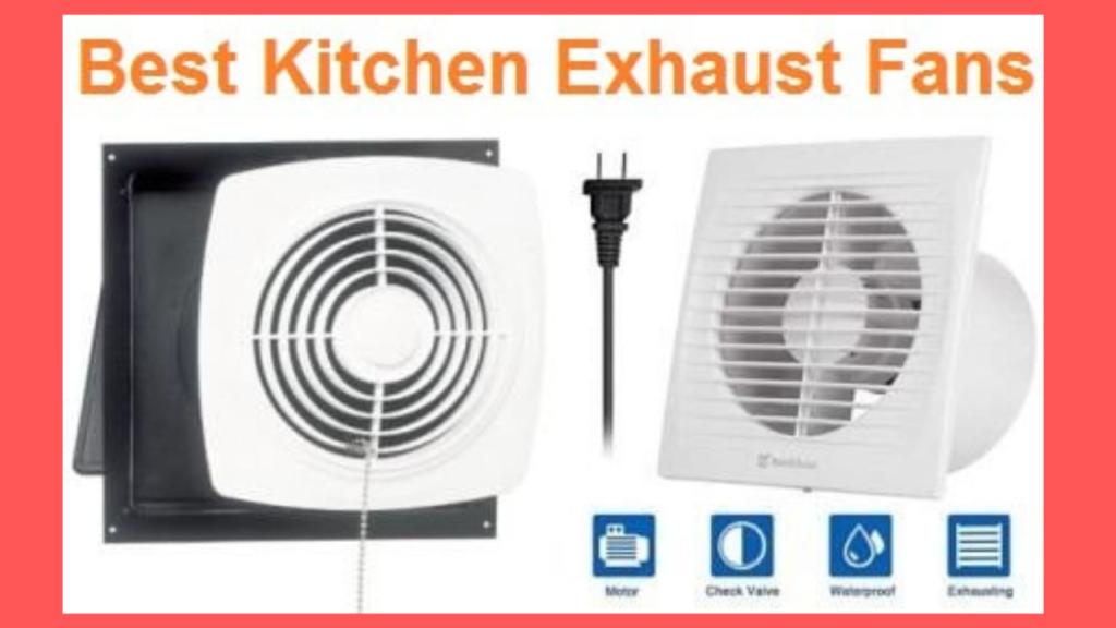 best kitchen exhaust fans