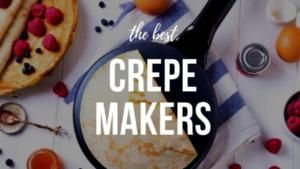 best crepe maker